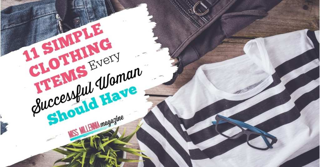 11 Simple Clothing Items Every Successful Woman Should Haveq