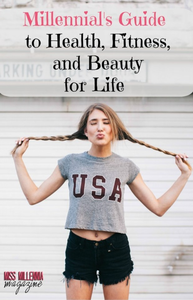 Millennial's Guide to Health, Fitness, and Beauty for Life