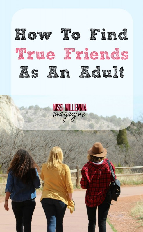 How To Find True Friends As An Adult