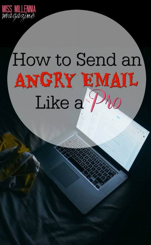 How to Send an Angry Email Like a Pro