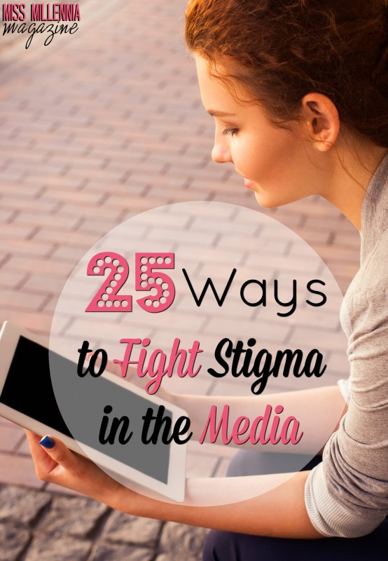 25 Ways to Fight Stigma in the Media