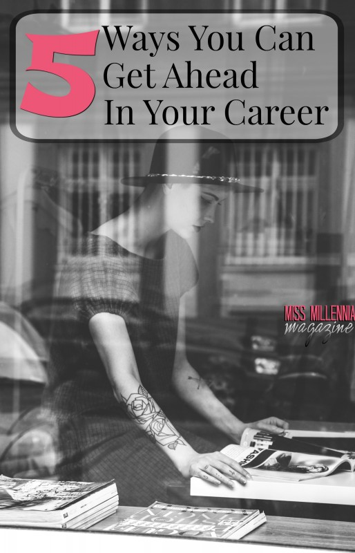 Five Ways You Can Get Ahead In Your Career
