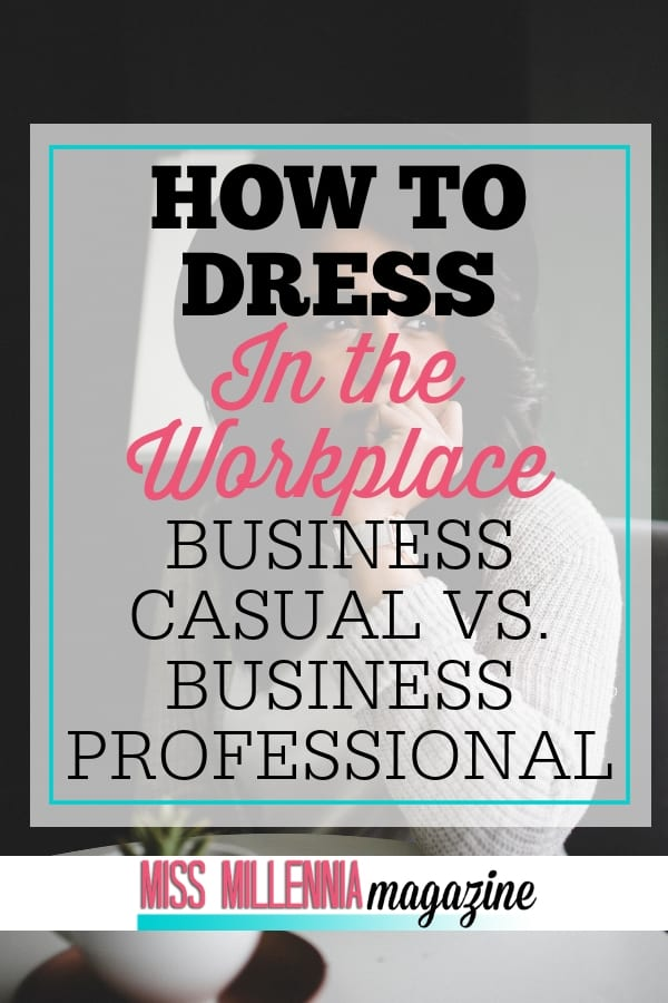 Figuring out what is appropriate attire in professional settings can be a gray area. These basic rules will help you decide how to dress for your workplace.