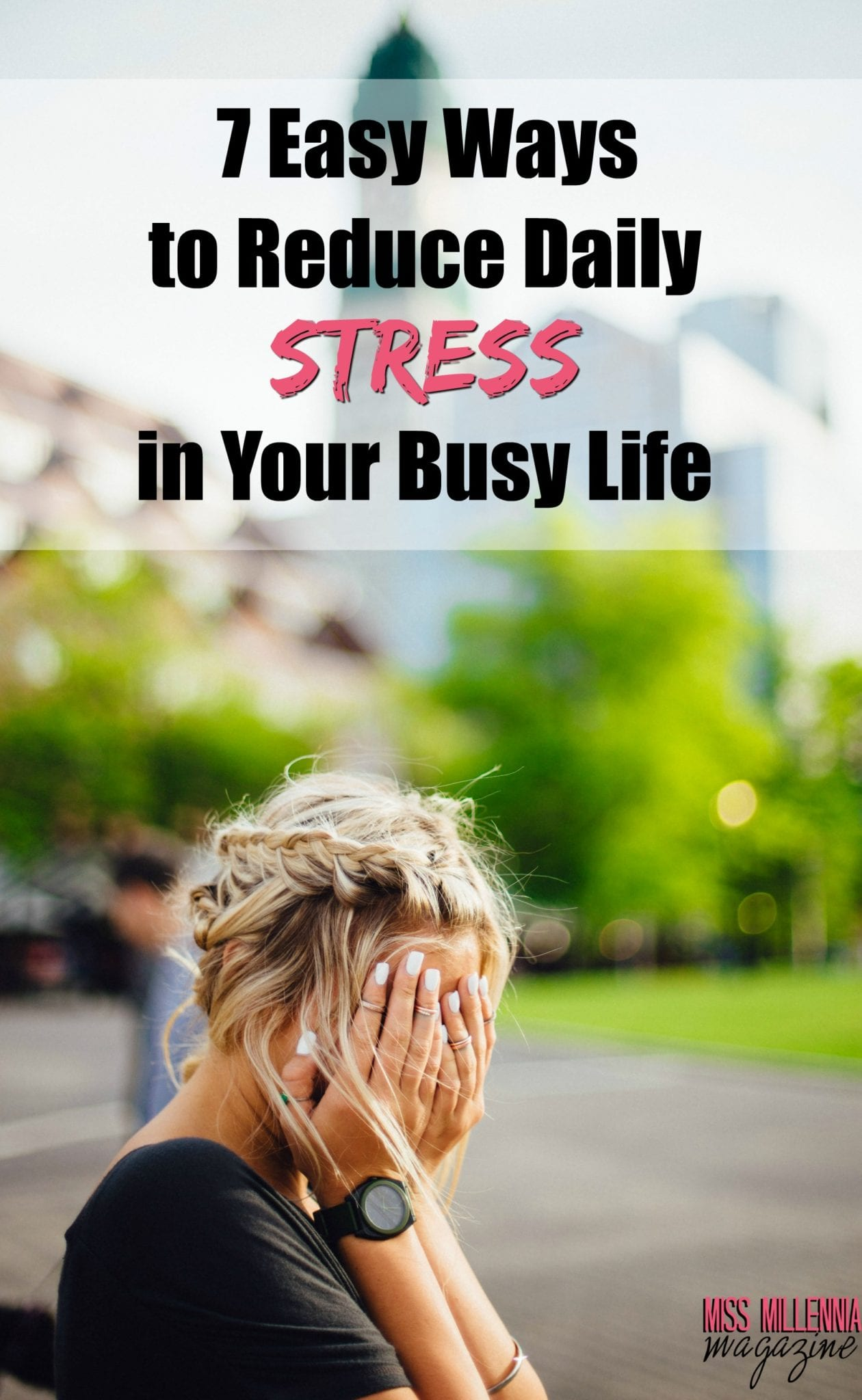 7 Easy Ways to Reduce Daily Stress in Your Busy Life