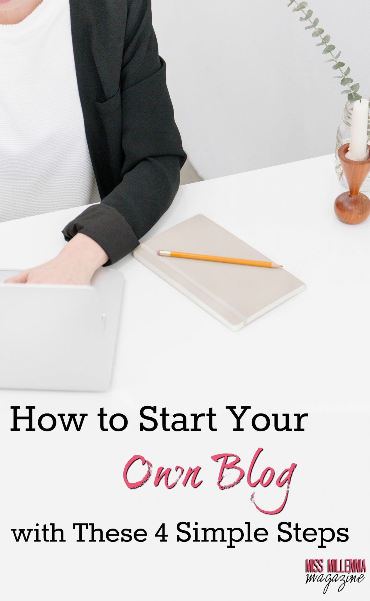 How to Start Your Own Blog with These 4 Simple Steps