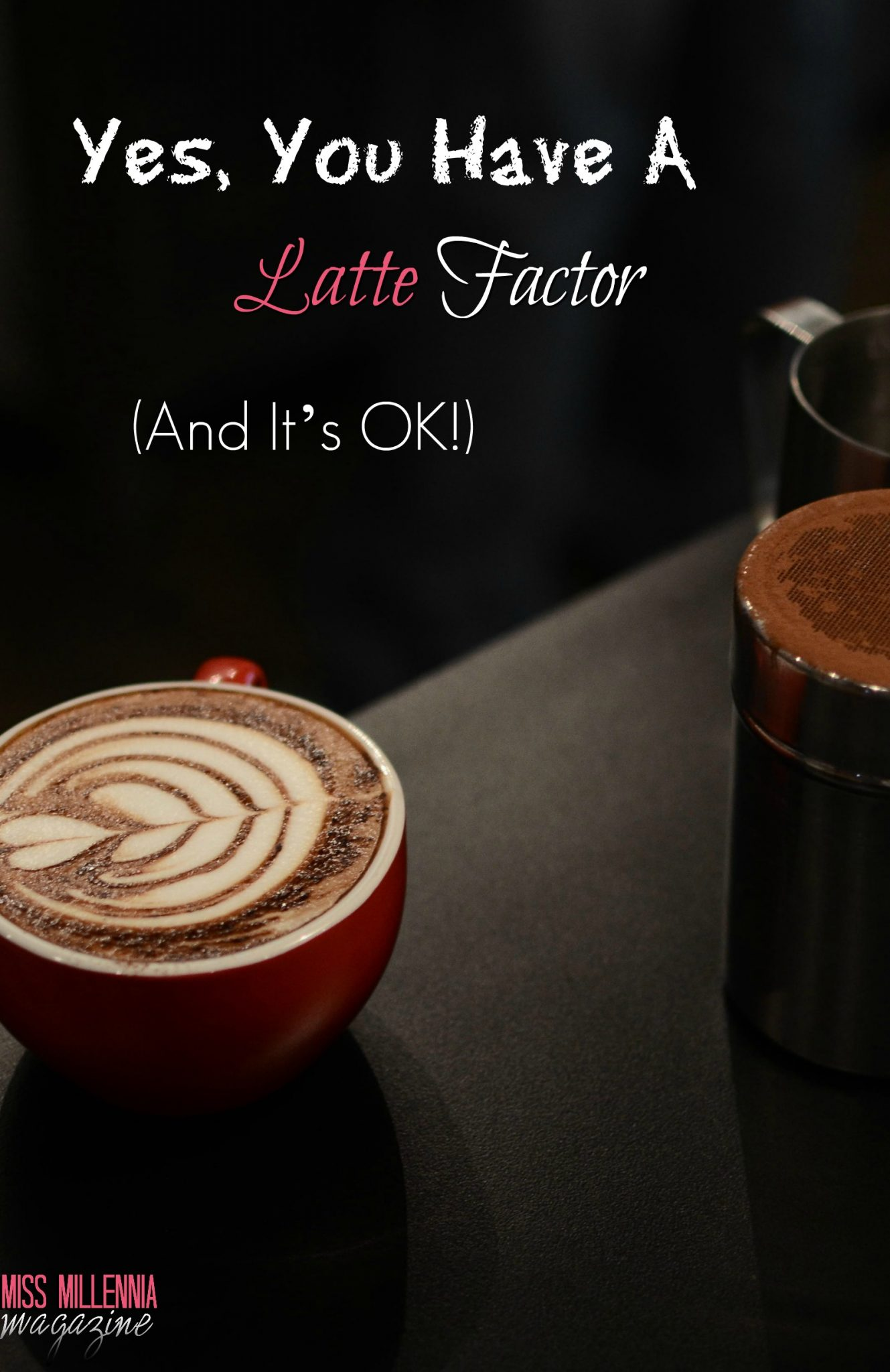 Yes, You Have A Latte Factor (And It's OK!)