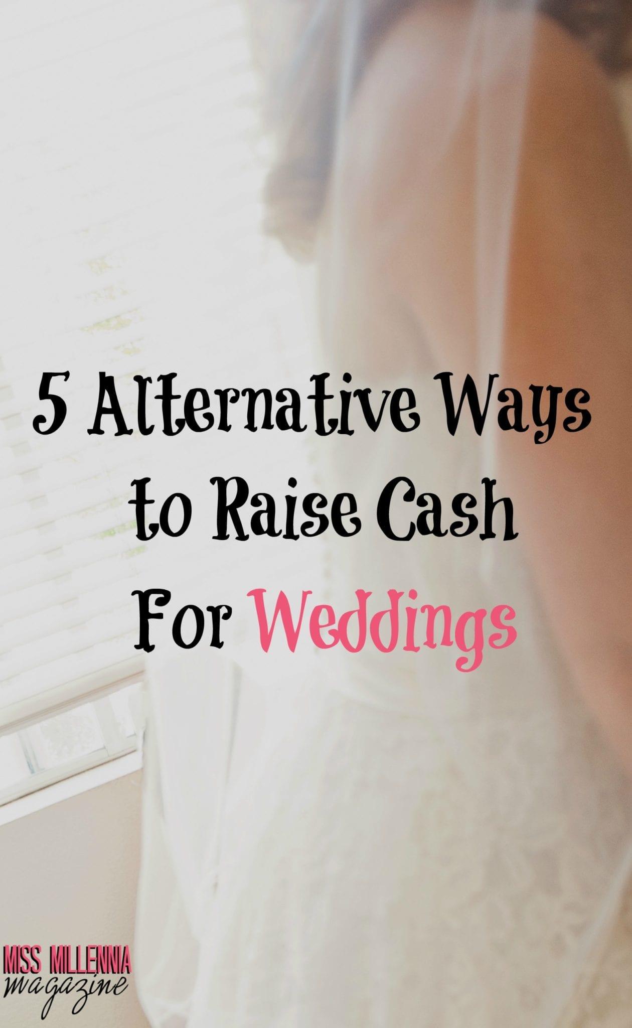 5 Alternative Ways to Raise Cash For Weddings