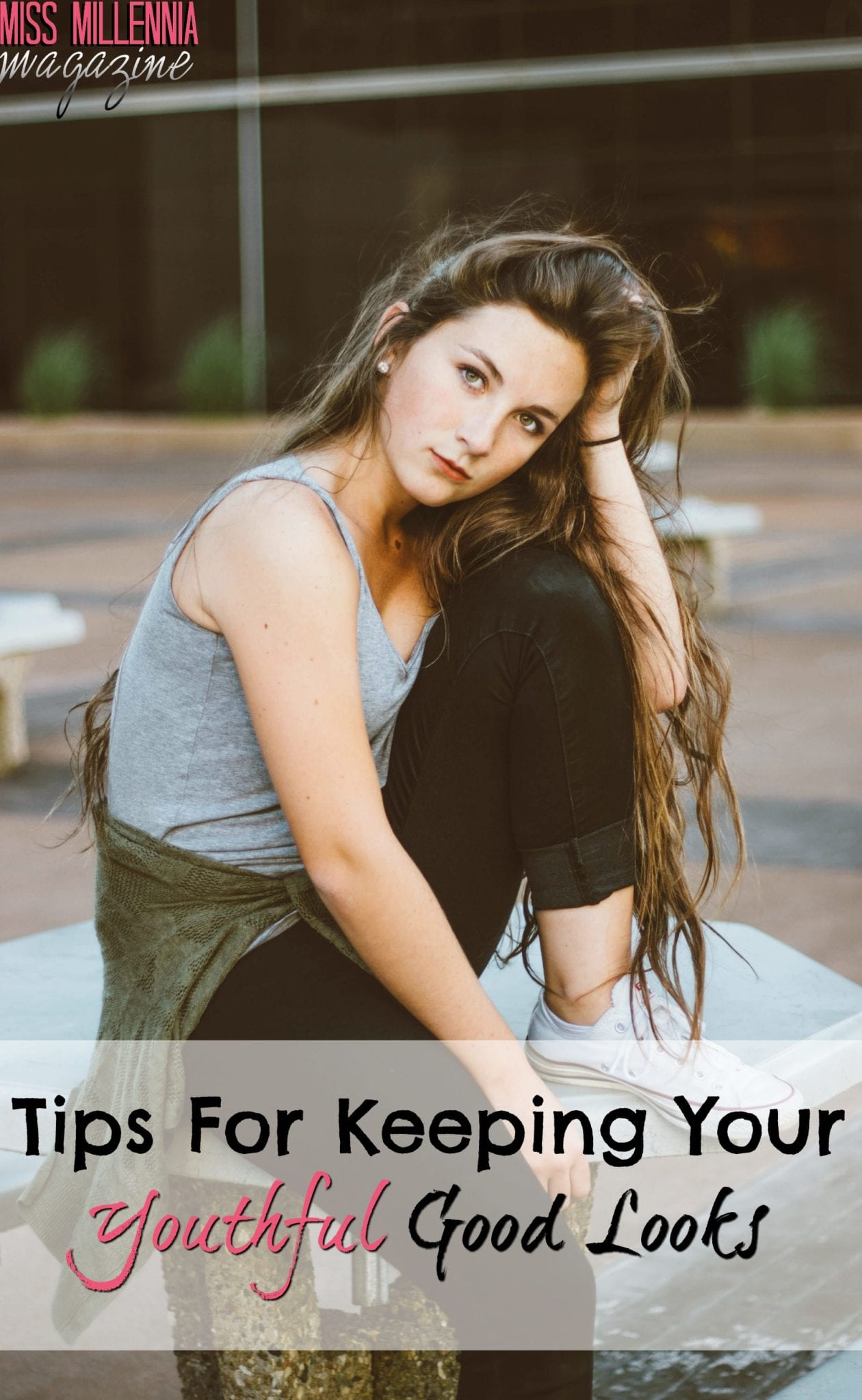 Tips For Keeping Your Youthful Good Looks