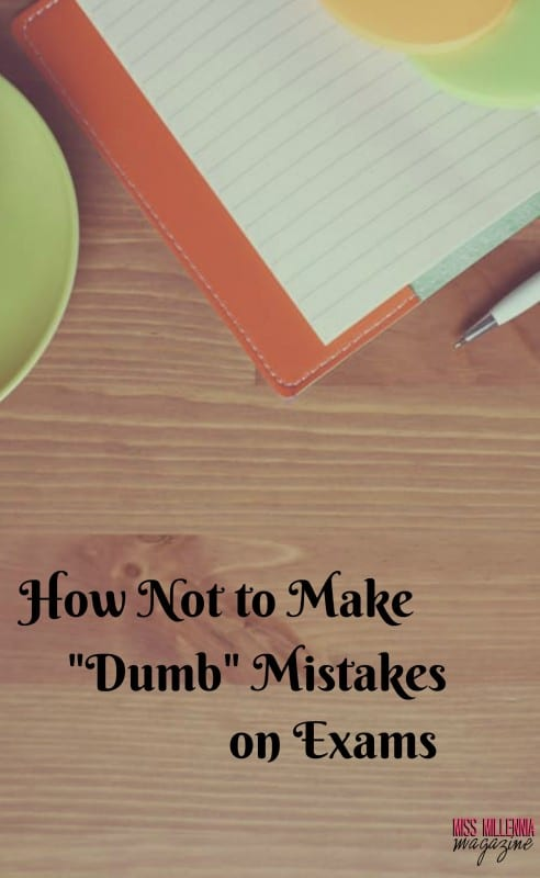 """How Not to Make """"Dumb"""" Mistakes On Exams"""
