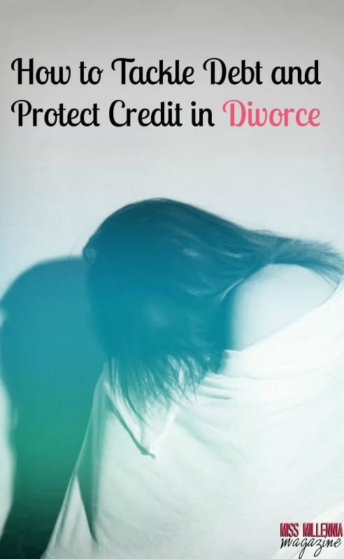 How to Tackle Debt and Protect Credit in Divorce