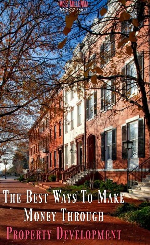 The Best Ways To Make Money Through Property Development