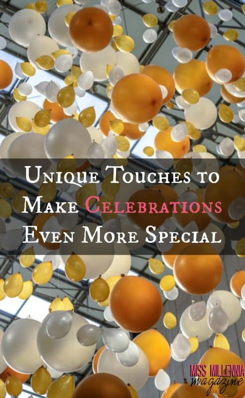 Unique Touches to Make Celebrations Even More Special