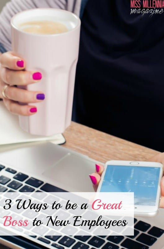 3 Ways to be a Great Boss to New Employees