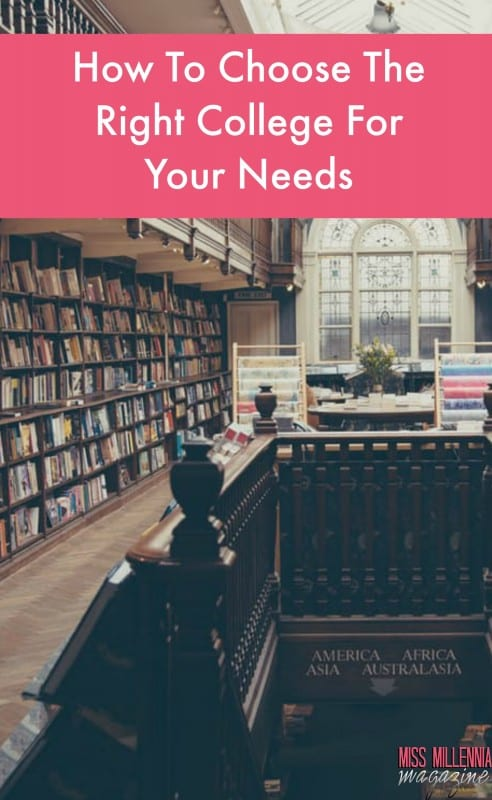 How To Choose The Right College For Your Needs