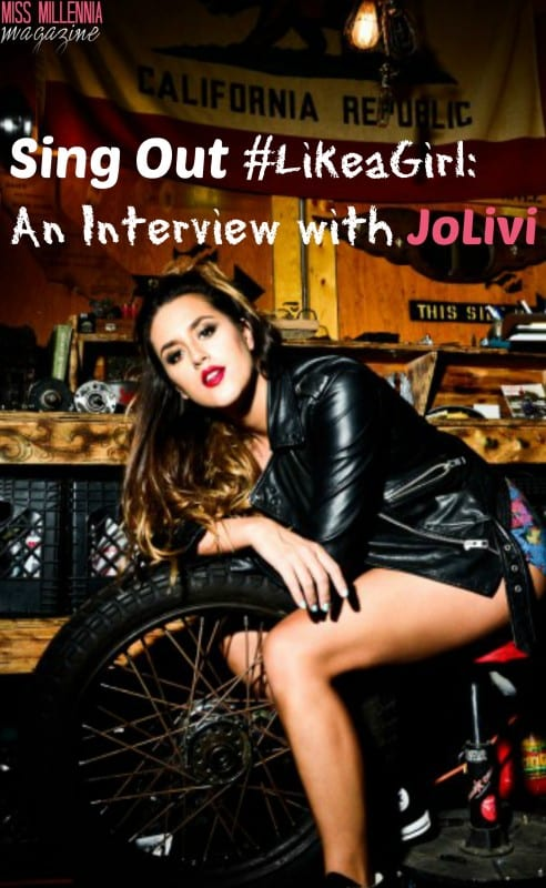 Sing Out #LikeaGirl: An Interview with JoLivi