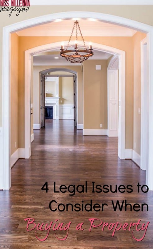 4 Legal Issues to Consider When Buying a Property