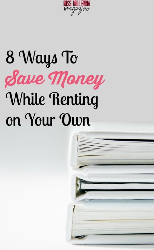8 Ways To Save Money While Renting on Your Own