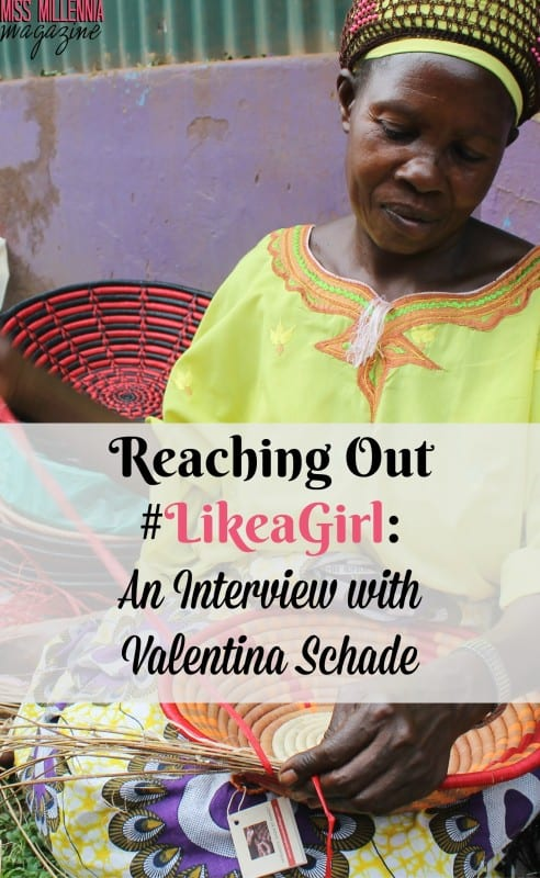 Reaching Out #LikeaGirl: An Interview with Valentina Schade