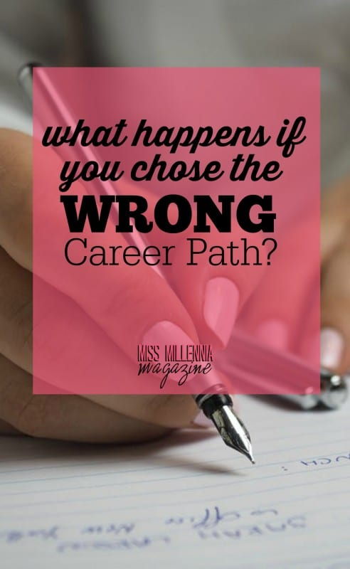 What Happens If You Chose The Wrong Career Path?