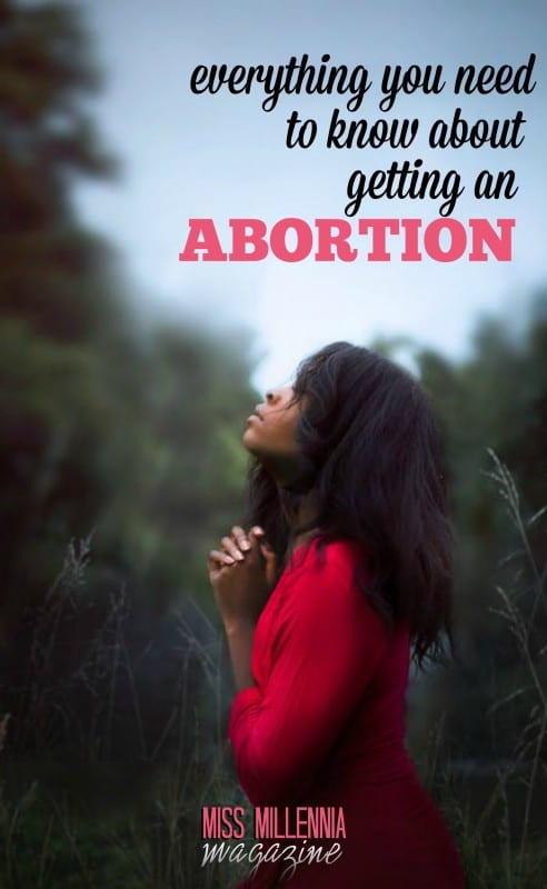No, you didn't misread the title. Yes, I'm talking about that. Ladies, let's have a real talk. Here's everything you need to know about getting an abortion.