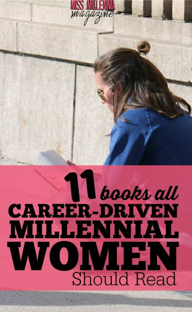 We've got eleven books for the millennial woman who is looking for a career to help you out in your search.