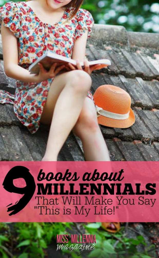 "All of these books about Millennials are so #relatable that you'll want them to go straight to the top of your ""To-Read"" list!"