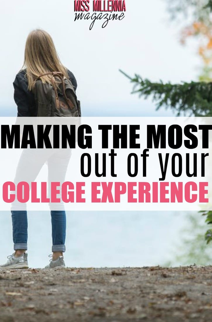 So many important life skills get learned and friends for life get made in college. Here are the best ways to make the most out of your college experience.