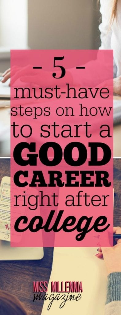 Hunting for your first job will be a battle of patience and stress-management. So what are the steps in starting a good career right after college?