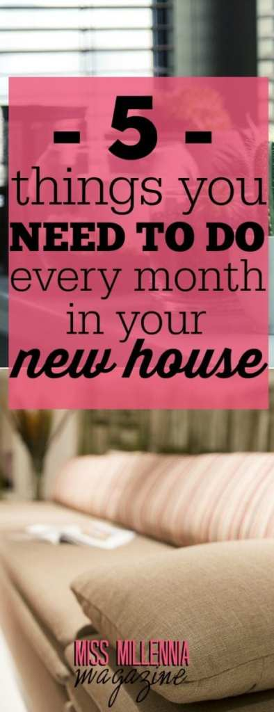 5 things you need to do every month in your new house for Things you need for a new home