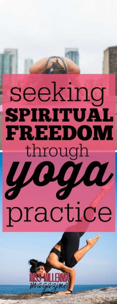 With each pose and each breath you release, yoga will allow you to see what binds you. Then, you can grow past those limitations towards spiritual freedom.