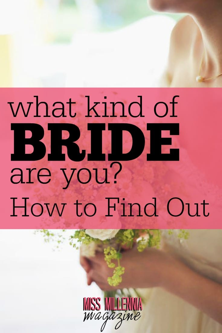 Some people have dreamed of their wedding day since they were young. And others, well, they never really thought about it. What type of bride are you?