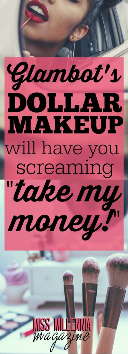 Glambot's Dollar Makeup Will Have You Screaming