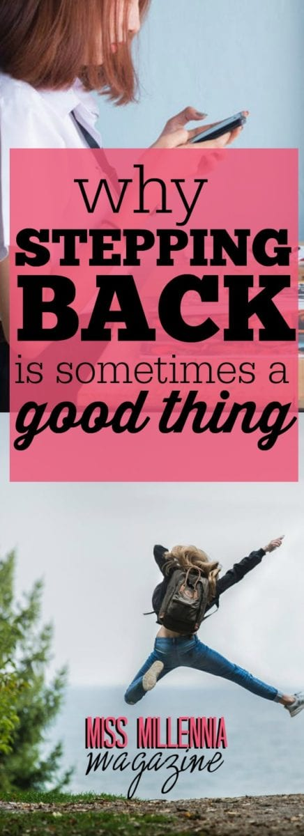 No matter how many times we are told to do so, going forward is not always the best course of action. Here is sometimes, stepping back is a good thing.