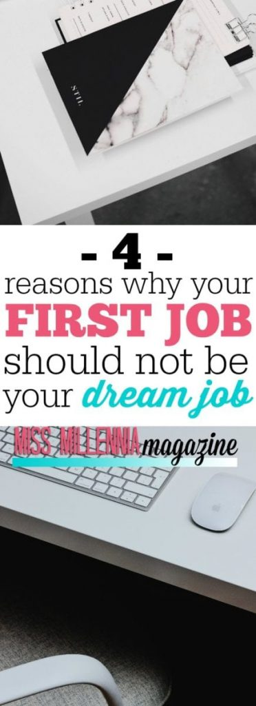It's next to impossible to land your first job as your dream job, so don't stress if you aren't where you want to be just yet!