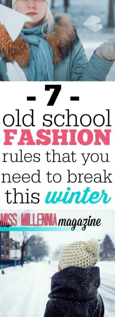 """""""It's not about should I wear it, it about does it look flattering on me?"""" Here are 5 old school fashion rules that you need to break this winter."""