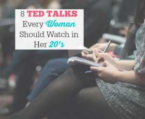 8 TED Talks Every Woman Should Watch in Her 20's (1)