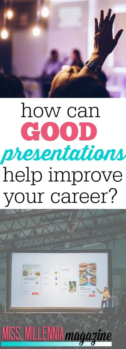 Being able to do good presentations will help both obtain employment and further careers once work has been gained. Practice makes perfect after all.
