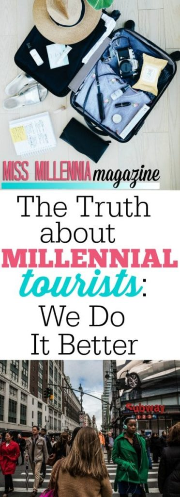 """We're not going to think, """"I wish I had seen the world."""" We'll think, """"What's next?"""" Millennial tourists value travel more than different generations."""