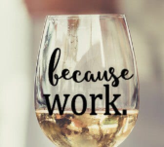 Because Work