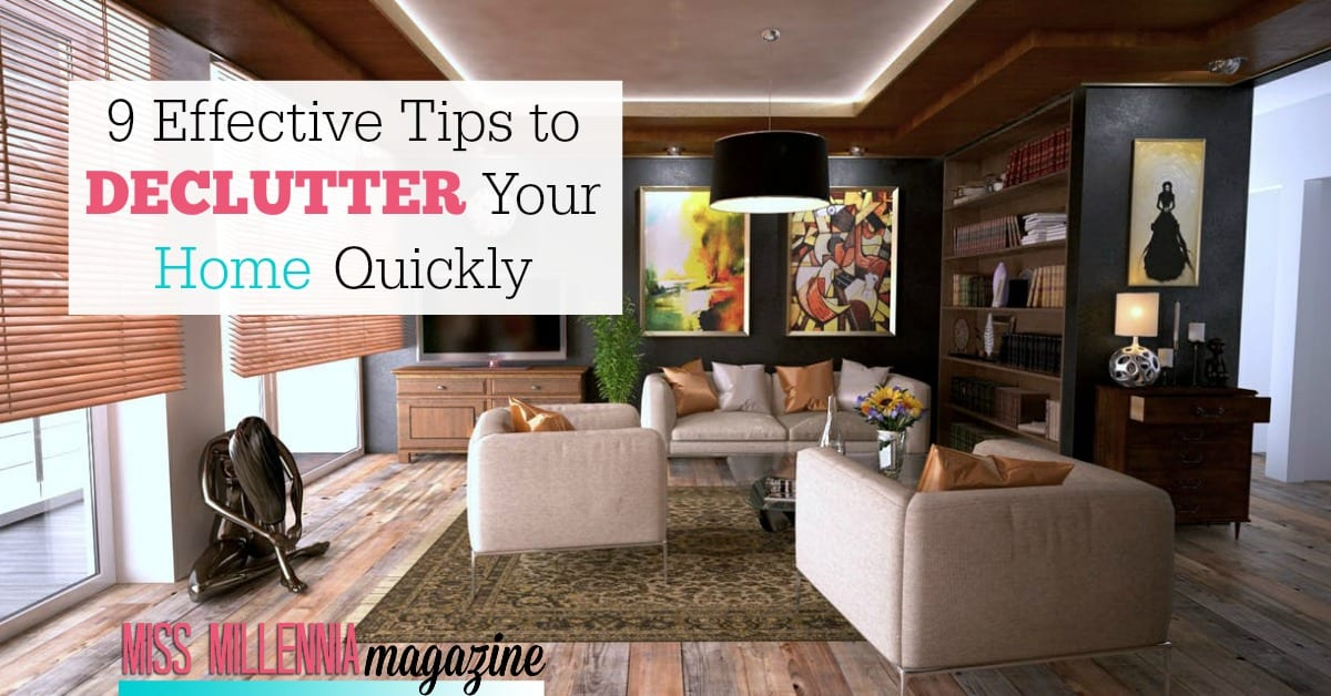 9 effective tips to declutter your home quickly miss millennia