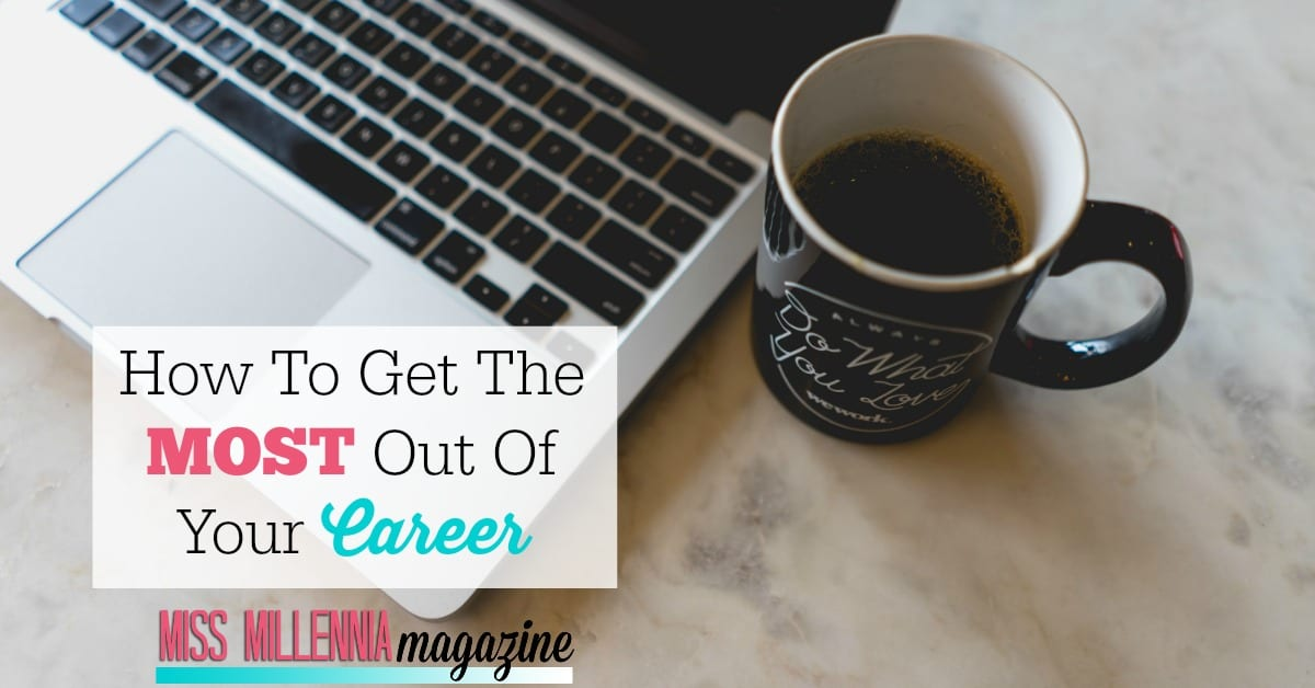 get the most out of your career