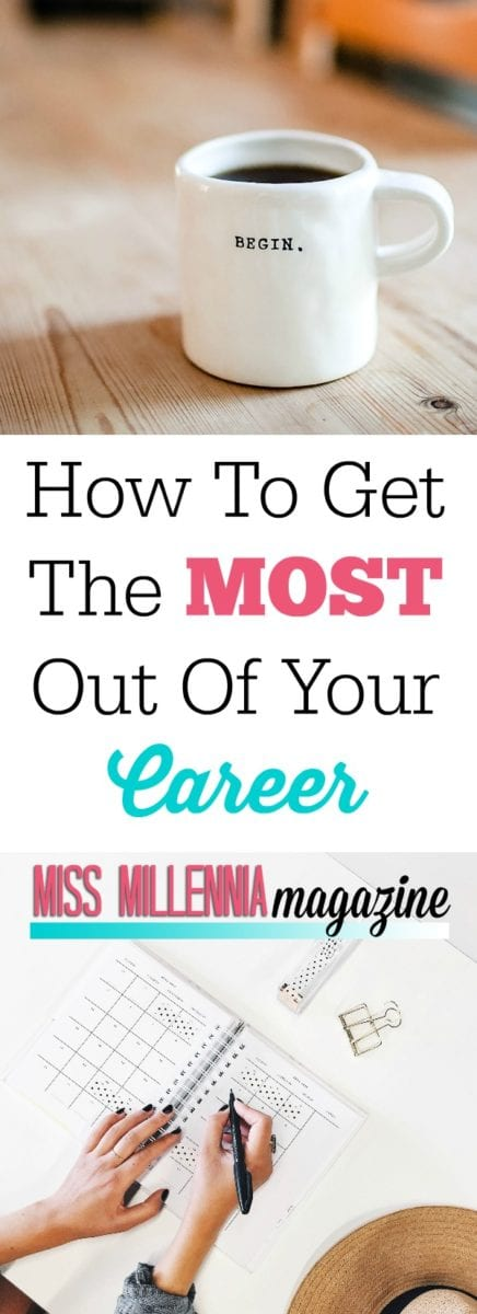 So, you want to get the most out of your career? Good for you! To find out how to get the most out of your career, take a glance at our top tips for ultimate career success.