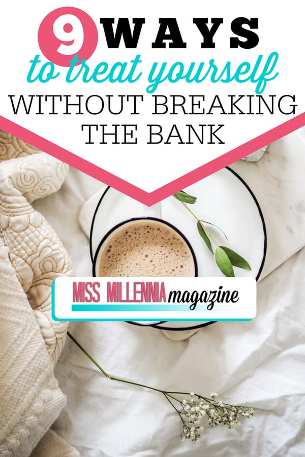 """Everybody needs a little """"me time"""" now and then. If you're on a budget, no worries! Click here for my top 9 cheap ways to treat yourself."""