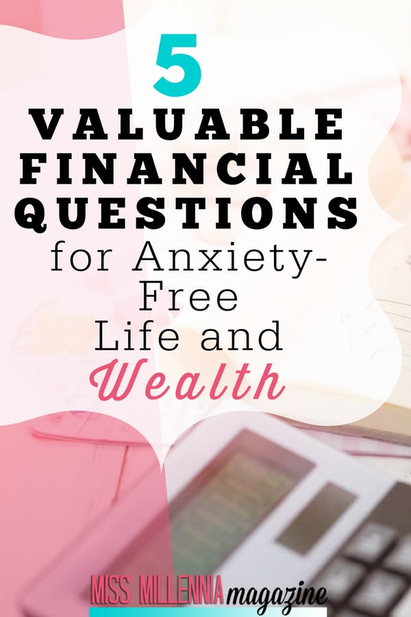 If you want financial freedom and to feel more fulfilled by your financial choices, face these five common financial questions.
