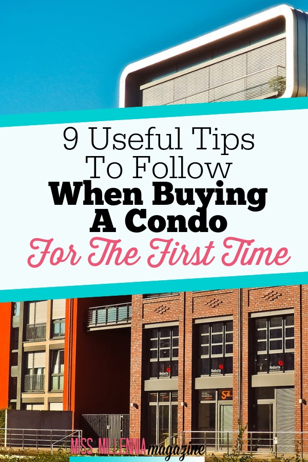 The experience of buying a condo for the first time is almost the same as buying your first home. The process is the same, and so is the excitement.