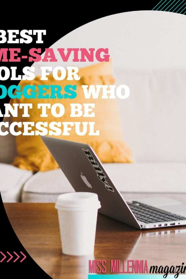 15 Best Time-Saving Tools For Bloggers Who Want to Be Successful