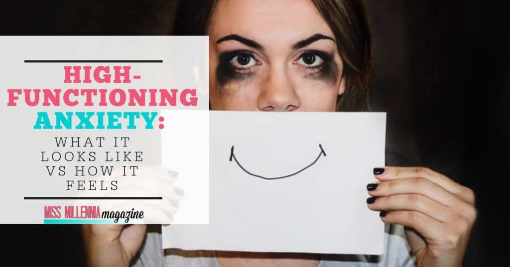 High-Functioning Anxiety – What It Looks Like VS How It Feels fb