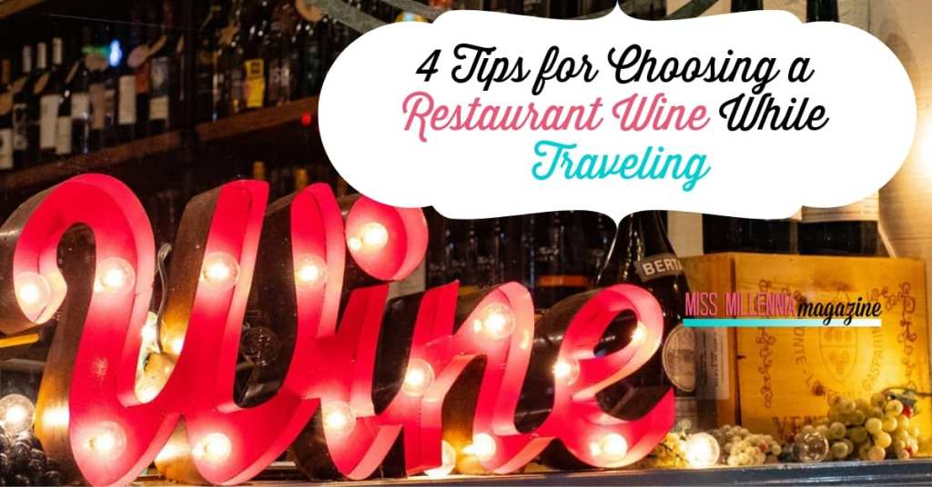 4 Tips for Choosing a Restaurant Wine While Traveling fb