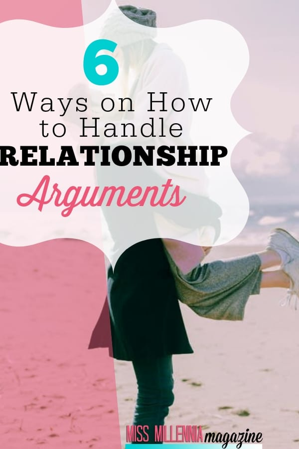 6 Ways on How to Handle Relationship Arguments