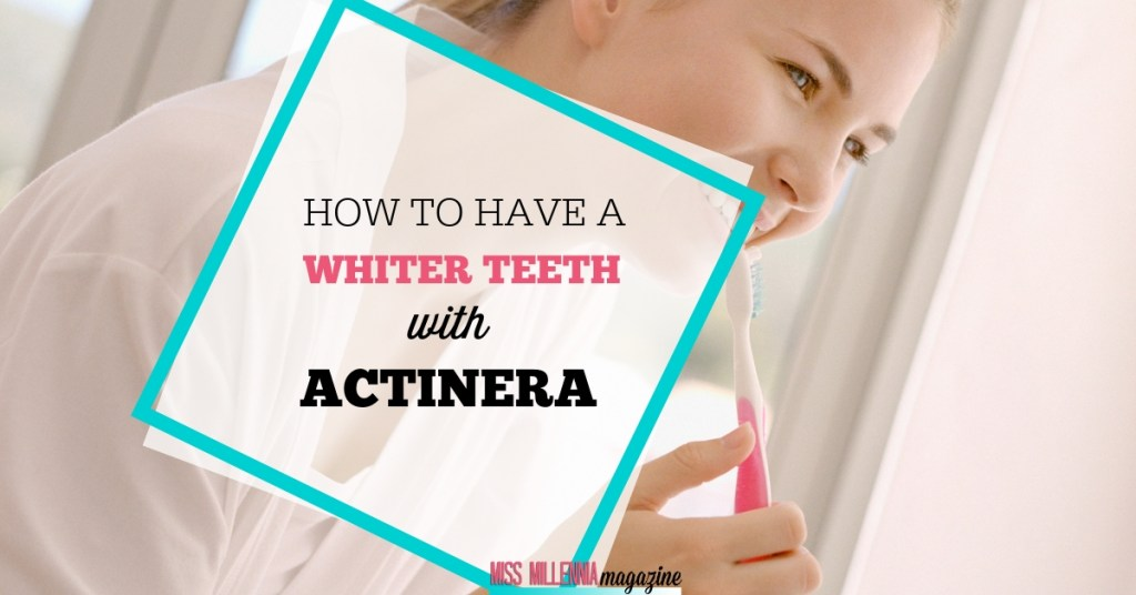 How to have a Whiter Teeth With Actinera